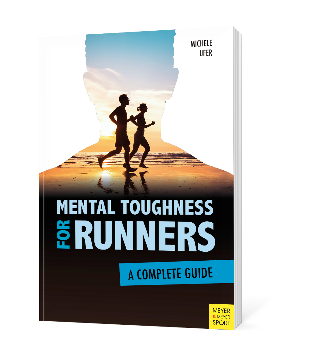 Mental Toughness for Runners. Bestseller on sports psychology and mental training by Dr. Michele Ufer